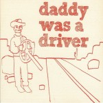 Daddy Was A Driver